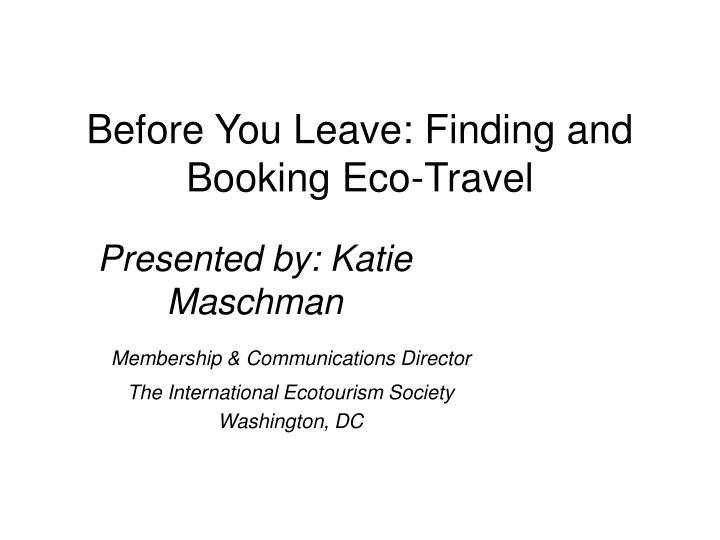 Before You Leave: Finding and Booking Eco-Travel