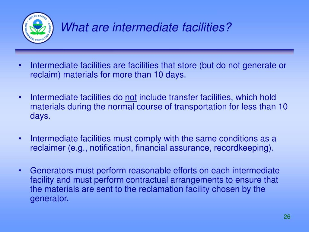 What are intermediate facilities?