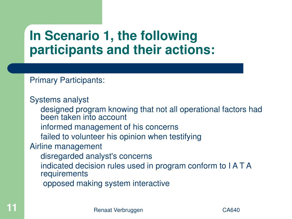 In Scenario 1, the following participants and their actions: