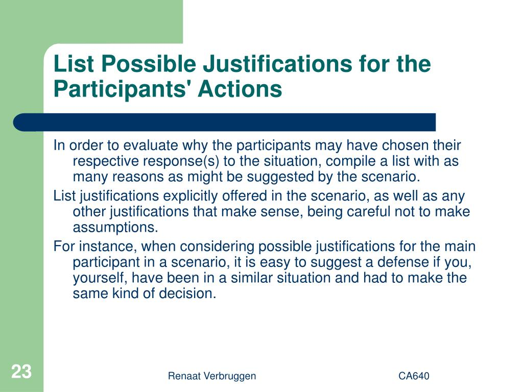 List Possible Justifications for the Participants' Actions