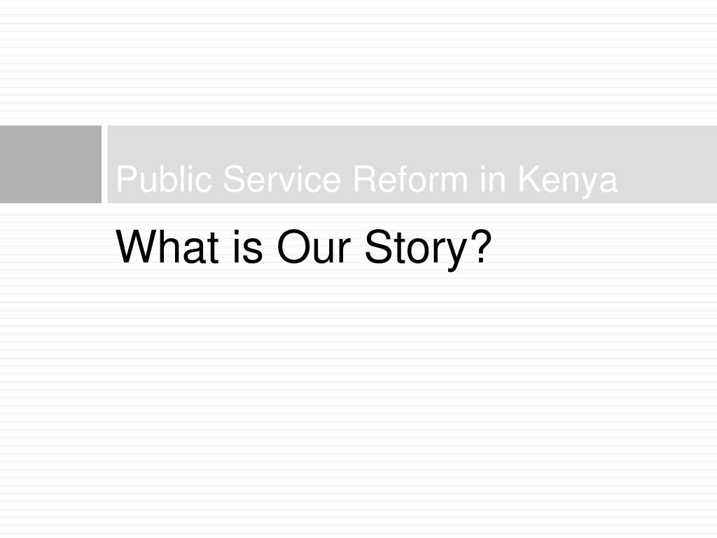 Public Service Reform in Kenya