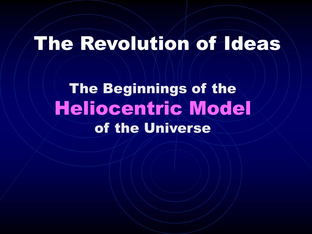 The Revolution of Ideas