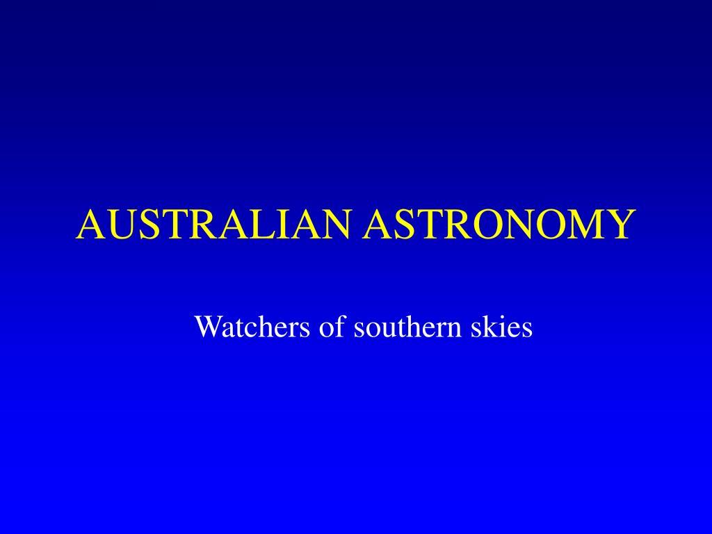 AUSTRALIAN ASTRONOMY