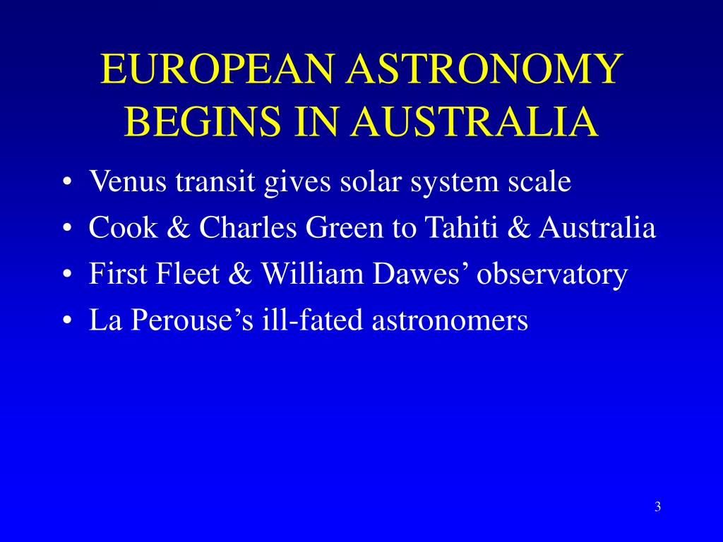 EUROPEAN ASTRONOMY BEGINS IN AUSTRALIA