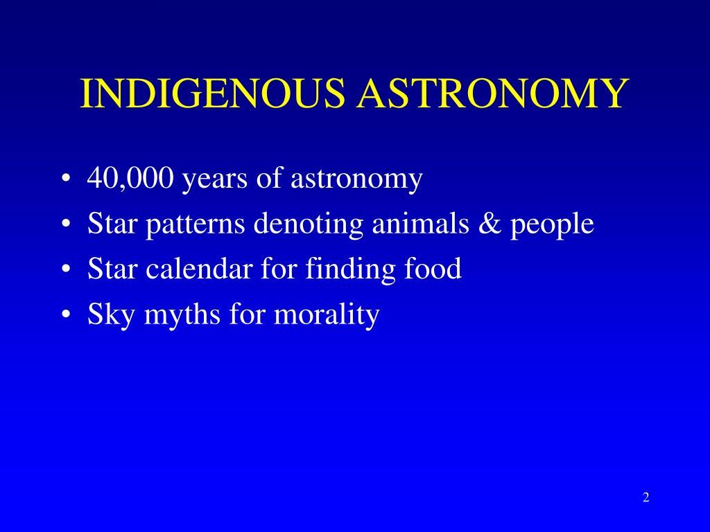 INDIGENOUS ASTRONOMY
