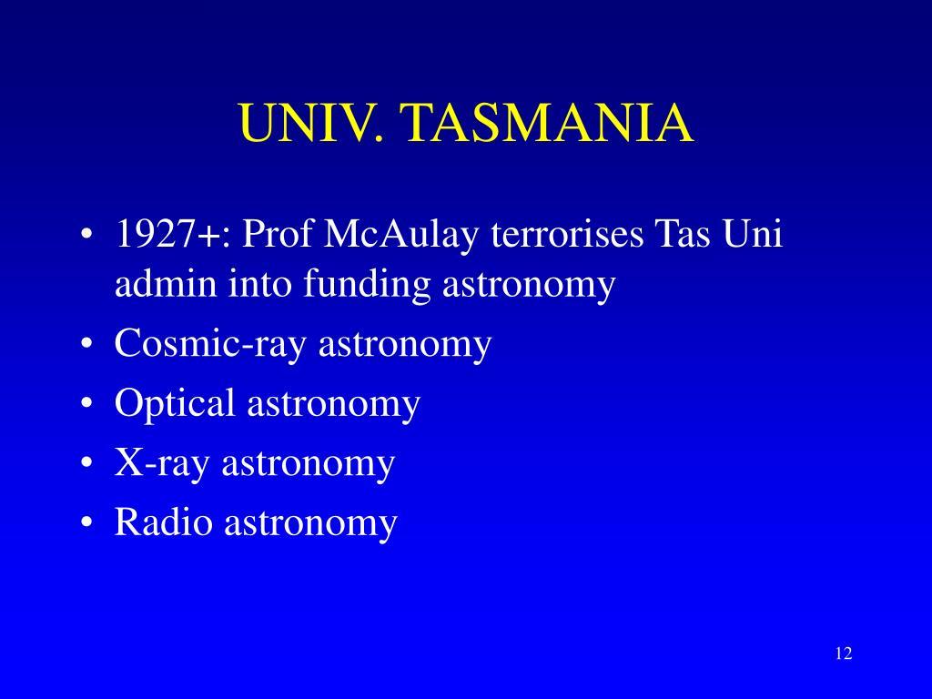 UNIV. TASMANIA