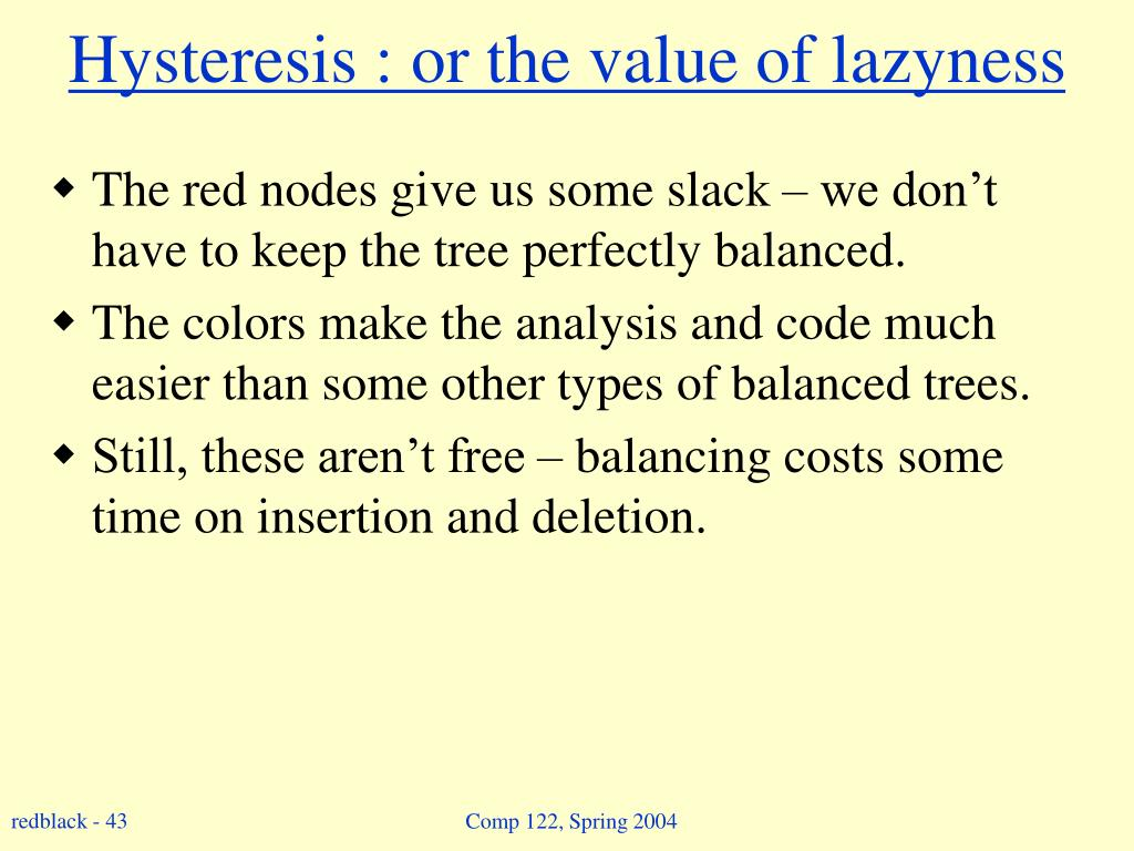 Hysteresis : or the value of lazyness