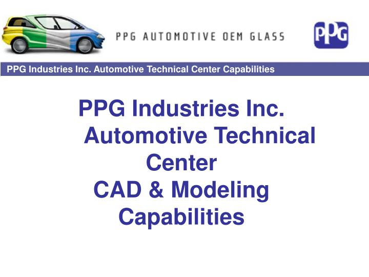 Ppg industries inc automotive technical center cad modeling capabilities