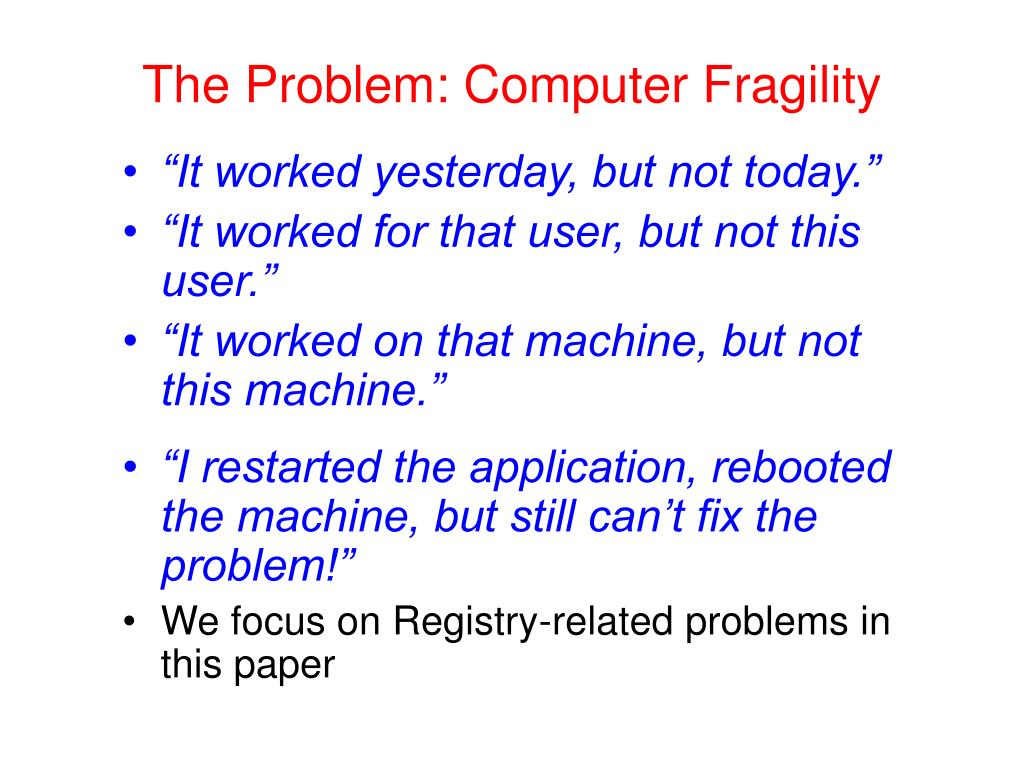 The Problem: Computer Fragility