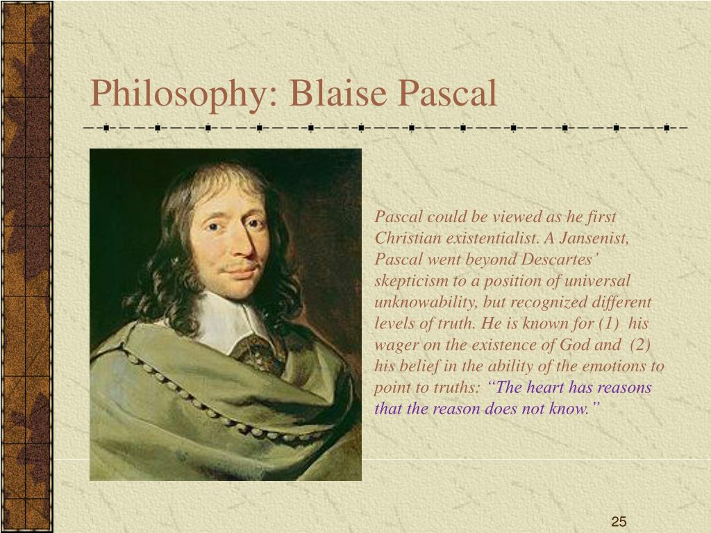 the god wager in the philosophy of blaise pascal Blaise pascal blaise  and writing about philosophy and  arguments for the existence of god with his wager he sought to demonstrate.