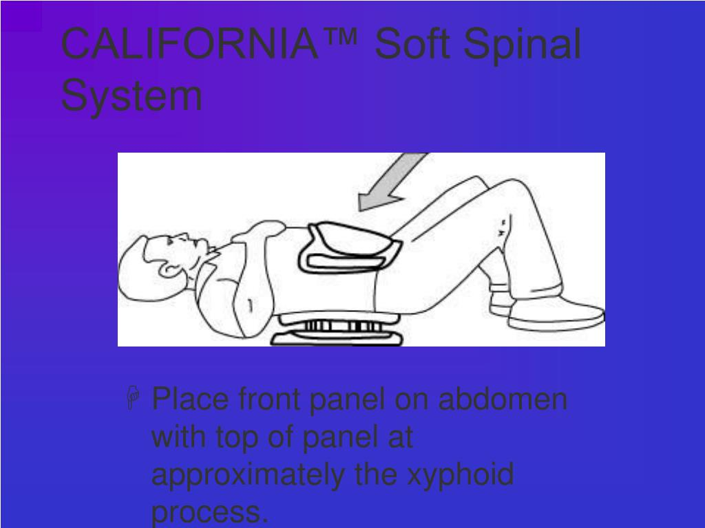 CALIFORNIA™ Soft Spinal System