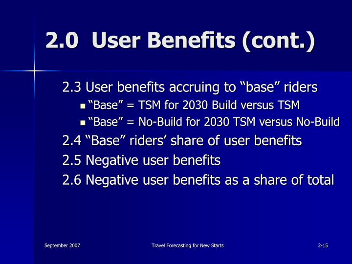 2.0  User Benefits (cont.)