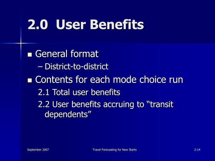 2.0  User Benefits