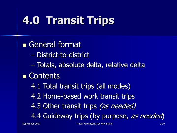 4.0  Transit Trips