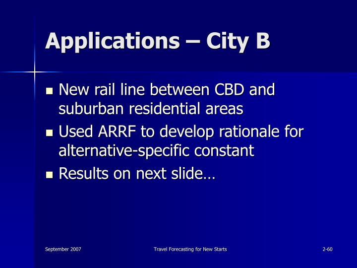 Applications – City B