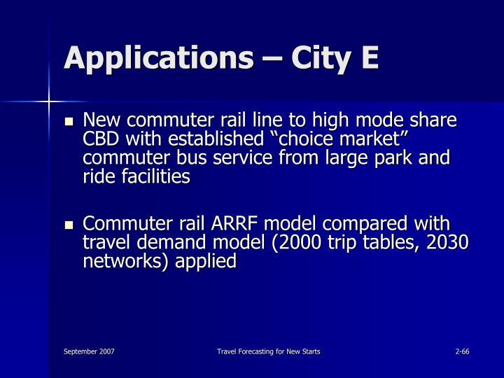 Applications – City E