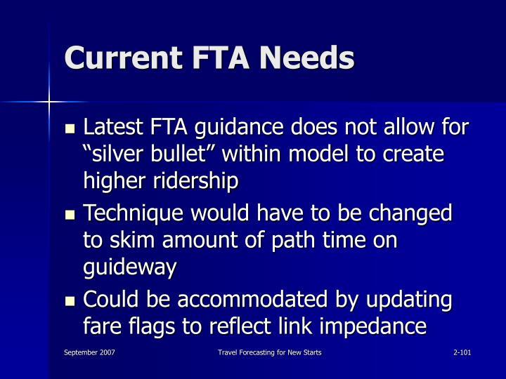 Current FTA Needs