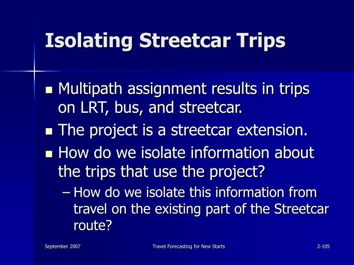 Isolating Streetcar Trips