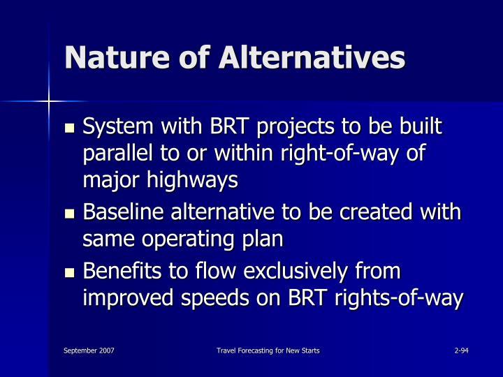 Nature of Alternatives