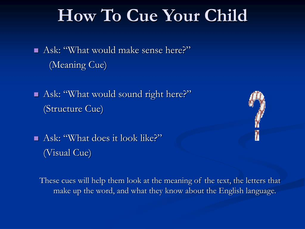 How To Cue Your Child