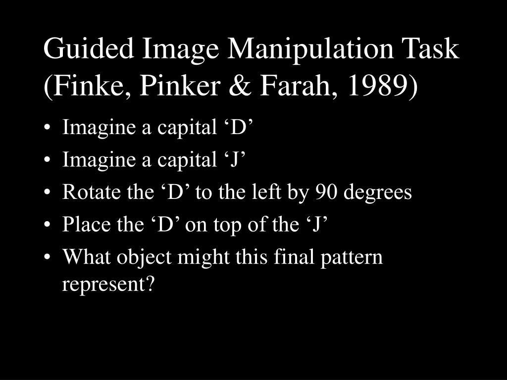Guided Image Manipulation Task (Finke, Pinker & Farah, 1989)