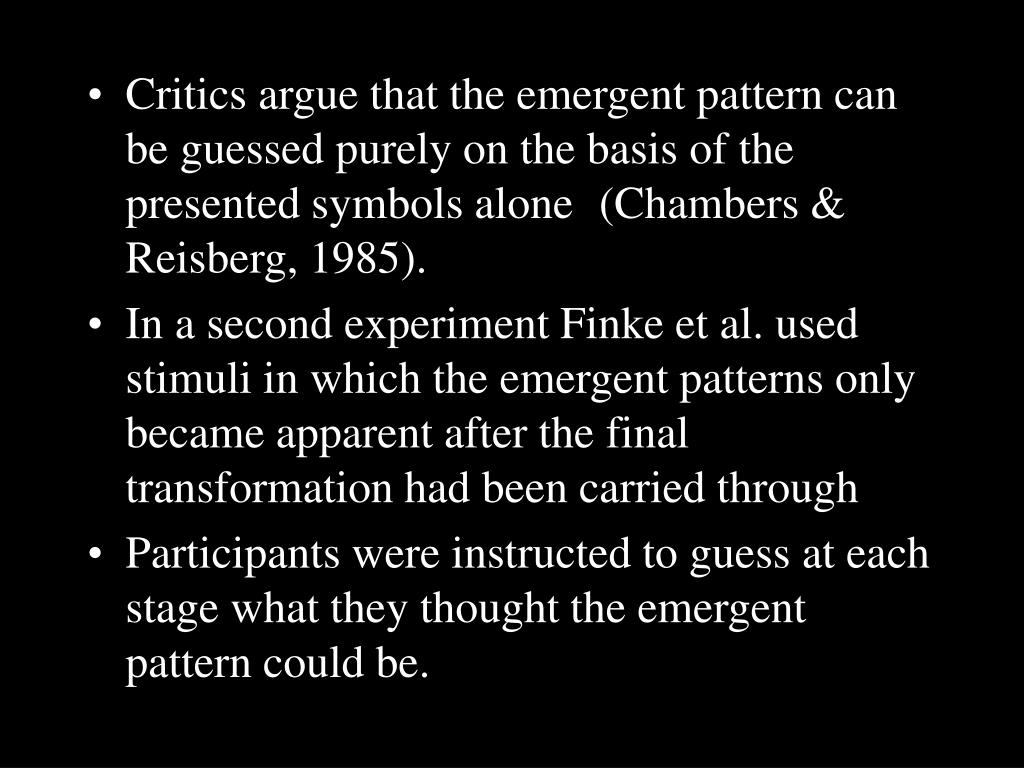Critics argue that the emergent pattern can be guessed purely on the basis of the presented symbols alone (Chambers & Reisberg, 1985).