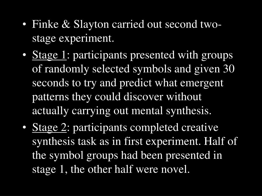Finke & Slayton carried out second two-stage experiment.