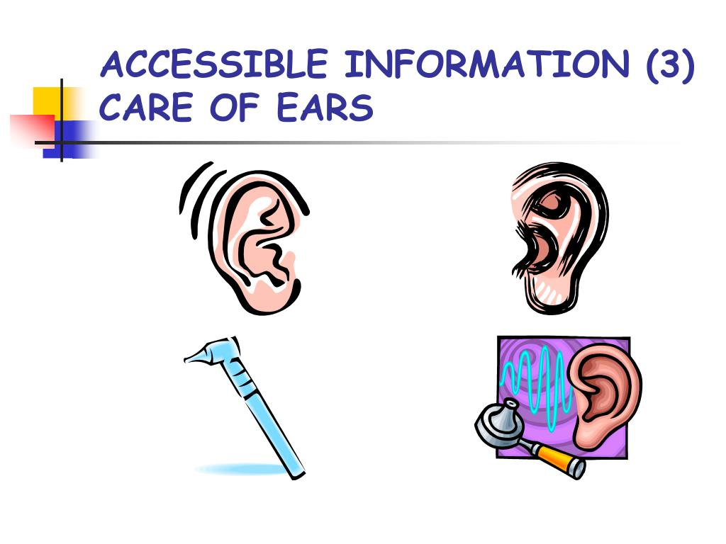 ACCESSIBLE INFORMATION (3)     CARE OF EARS