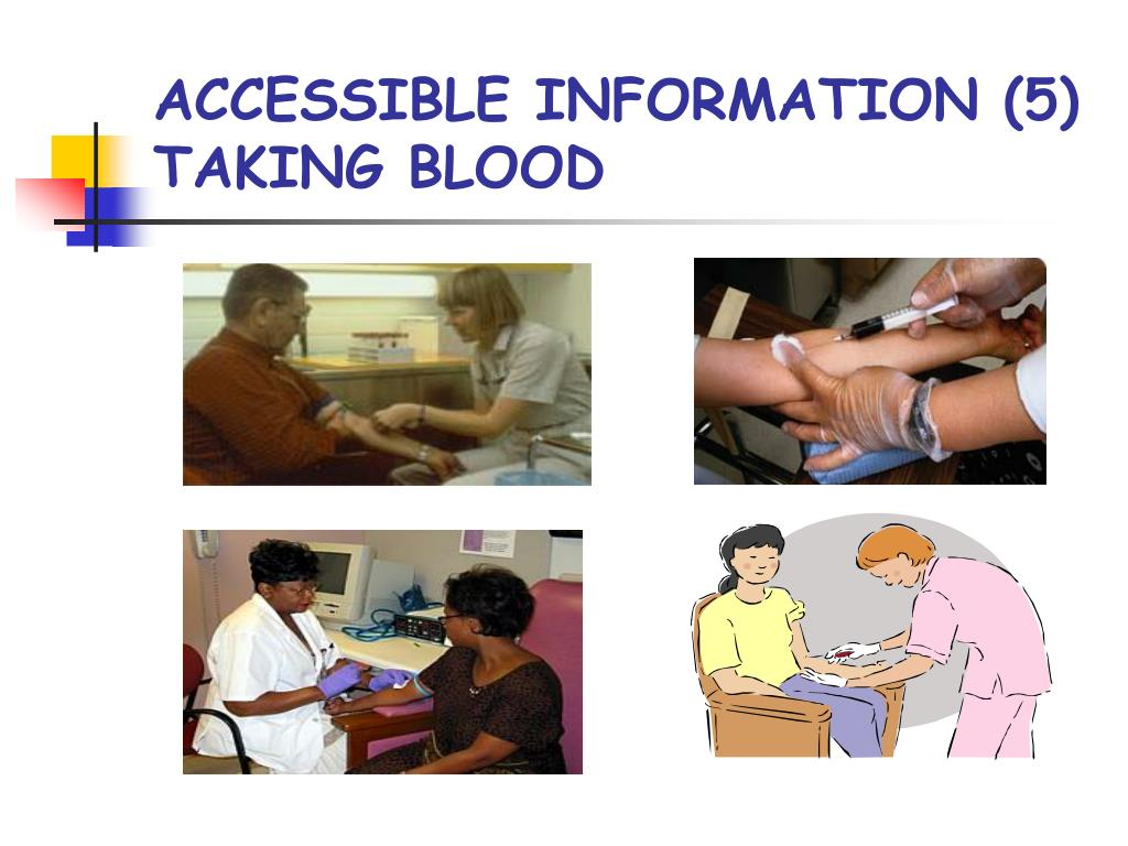 ACCESSIBLE INFORMATION (5) TAKING BLOOD