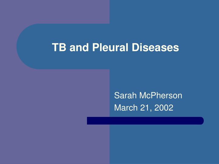 Tb and pleural diseases l.jpg