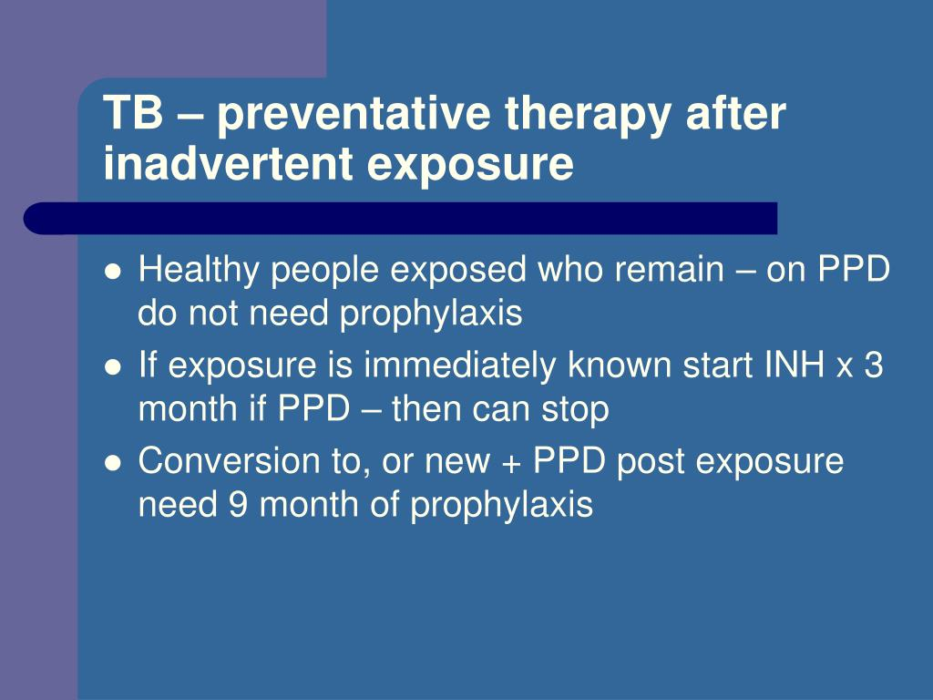TB – preventative therapy after inadvertent exposure