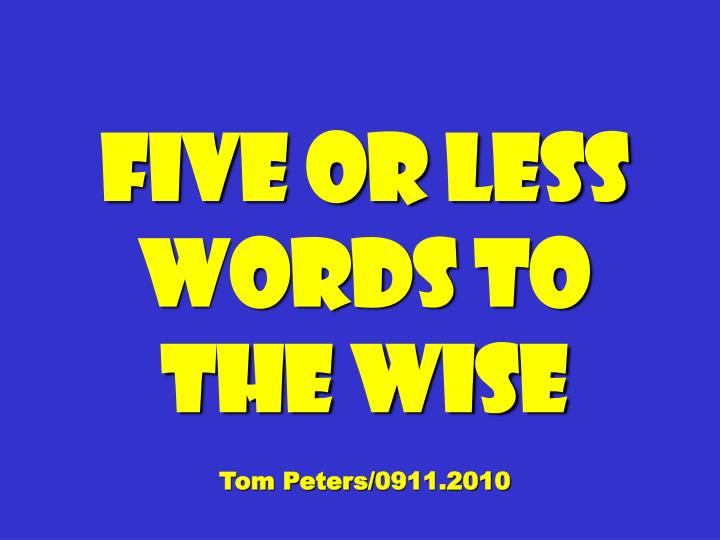 Five Or Less Words To The Wise