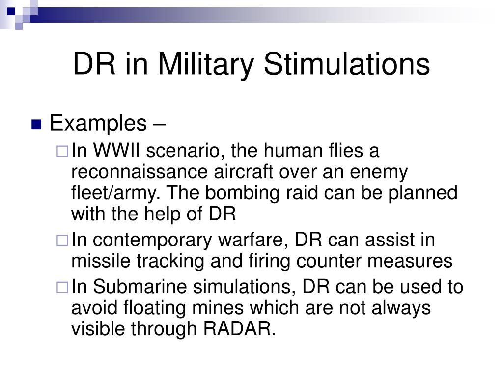 DR in Military Stimulations