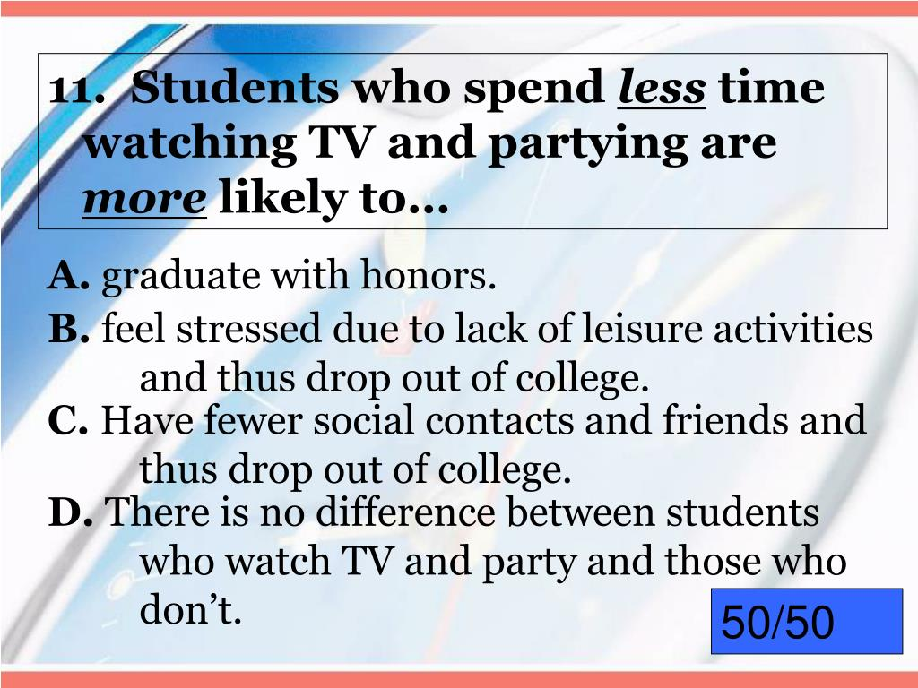 11.  Students who spend