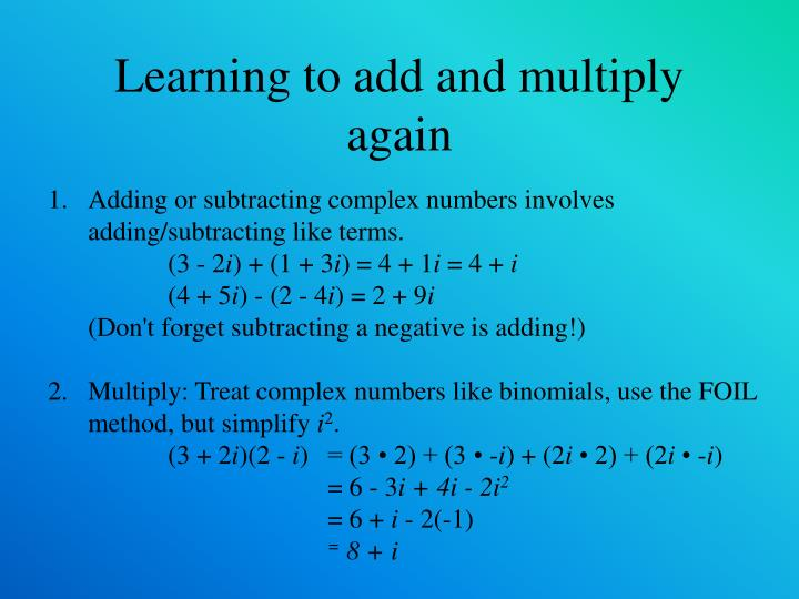 Learning to add and multiply again