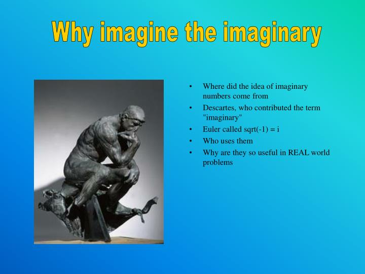 Why imagine the imaginary