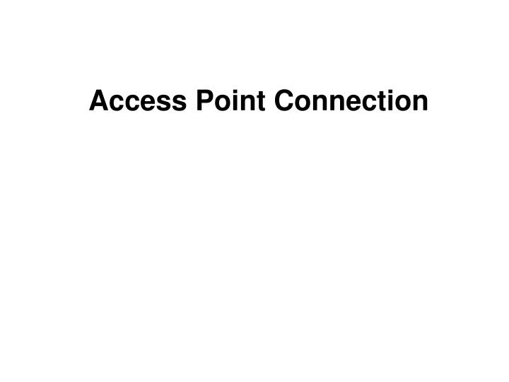 Access Point Connection
