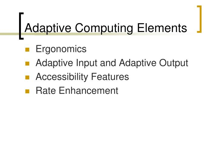 Adaptive Computing Elements