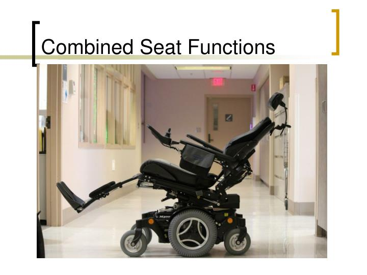Combined Seat Functions