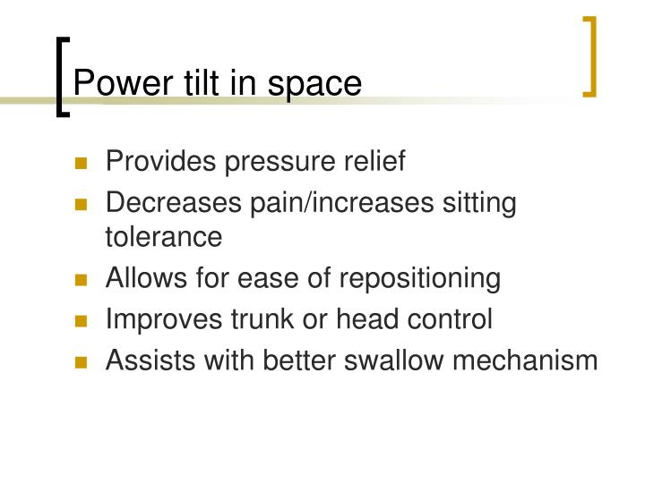 Power tilt in space