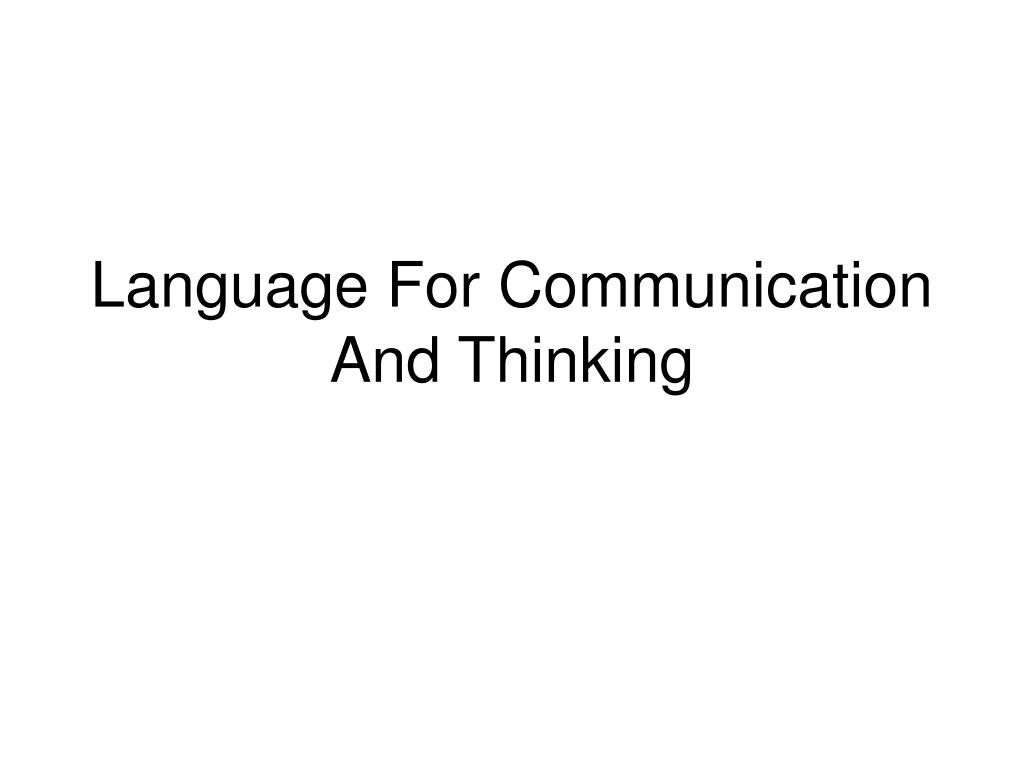 Language For Communication And Thinking