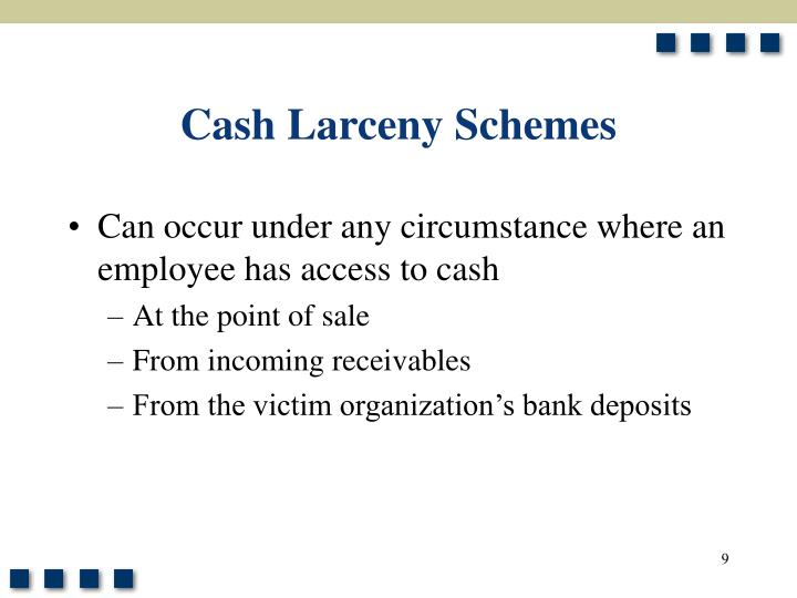 Cash Larceny Schemes