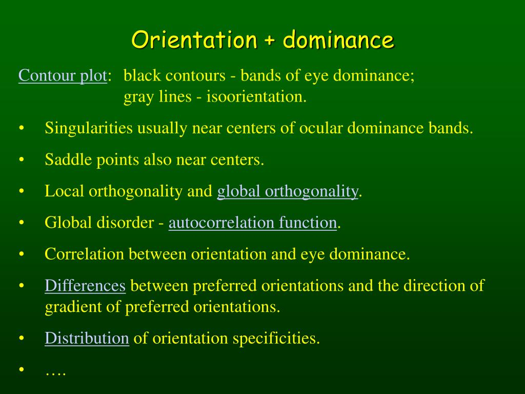 Orientation + dominance