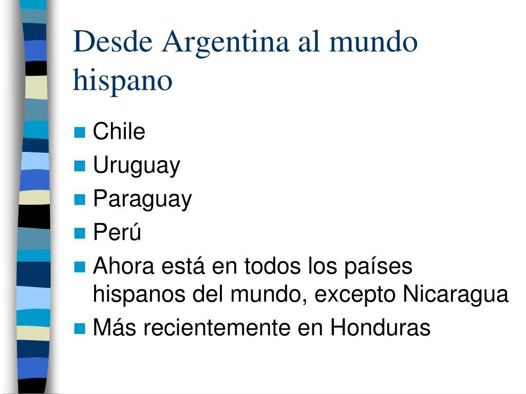 Desde Argentina al mundo hispano