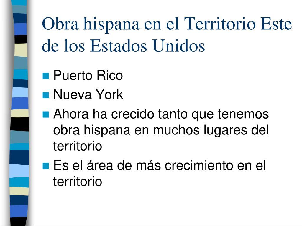 Obra hispana en el Territorio Este de los Estados Unidos