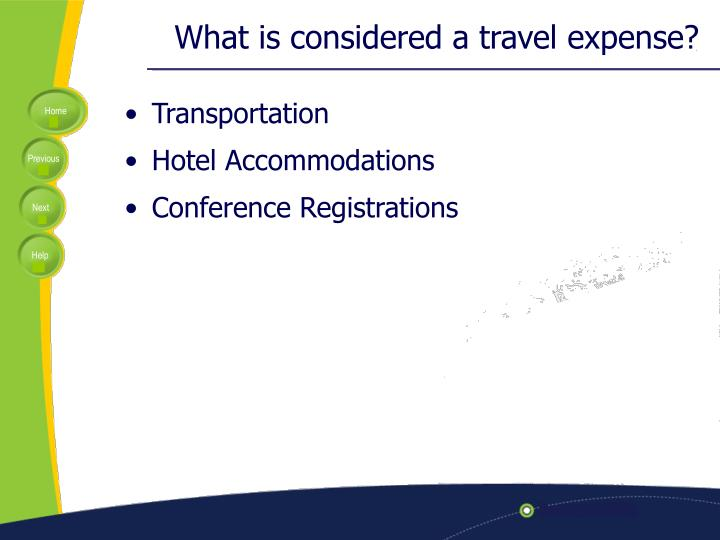 What is considered a travel expense?