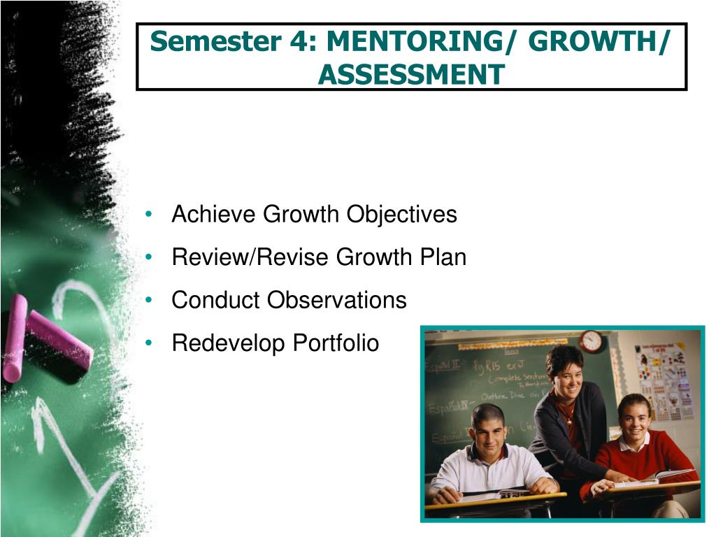 Semester 4: MENTORING/ GROWTH/ ASSESSMENT