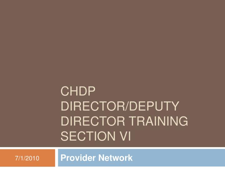 Chdp director deputy director training section vi