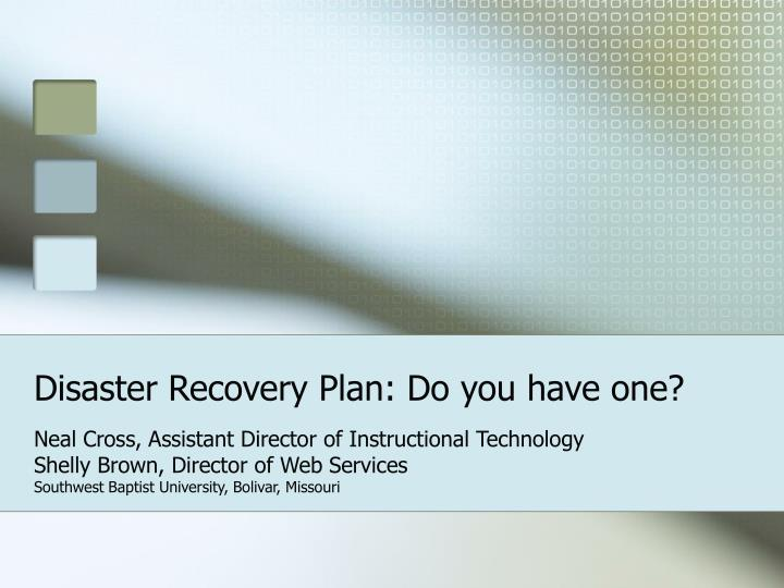 Disaster recovery plan do you have one