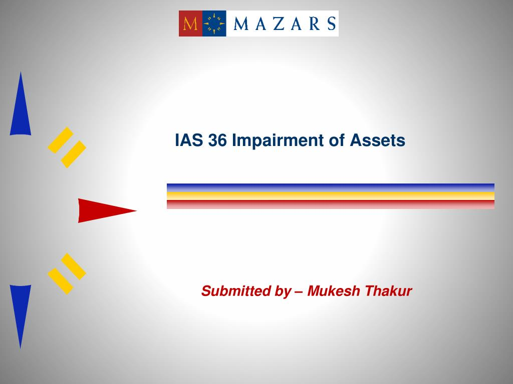 ias 36 impairment The purpose of this course is to familiarise you with the guidance in ias 36, impairment of assets, on testing an asset for impairment, recognising and measuring the amount of an impairment loss, if any, as well as determining when it's appropriate for an entity to reverse an impairment loss.